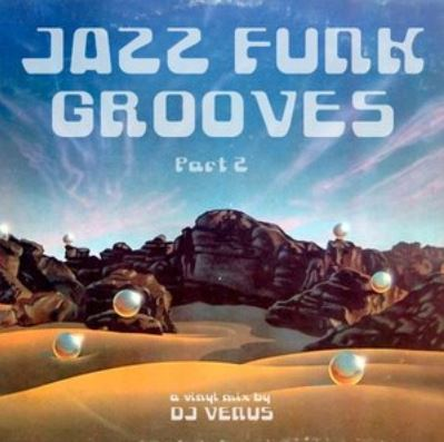 DJ Venus // Jazz-Funk Grooves Part 2 // Vinyl only Mixtape