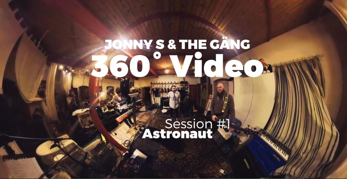 Jonny S & The Gäng - Session #1 - Astronaut (360° Video)