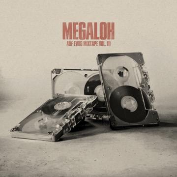 MEGALOH - AUF EWIG MIXTAPE VOL. III // free download // #ae3 #aufewigIII