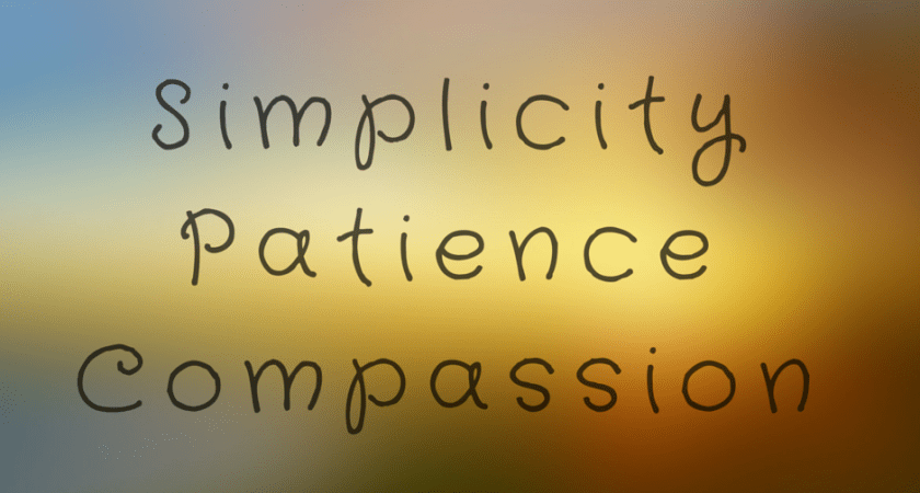 Simplicity PatienceCompassion