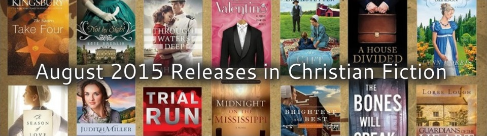 August 2015 Releases in Christian Fiction