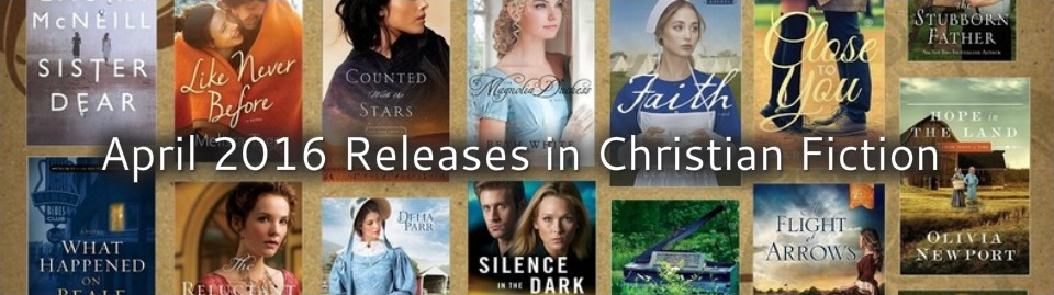 April 2016 Releases in Christian Fiction