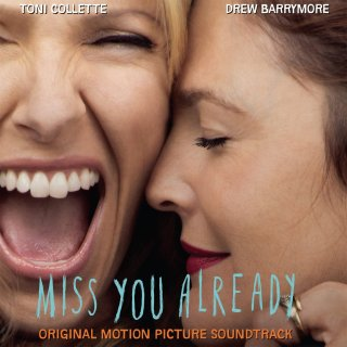 Miss You Already Song - Miss You Already Music - Miss You Already Soundtrack - Miss You Already Score