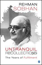 Rehman Sobhan: Untranquil Recollections – The Years of Fulfilment