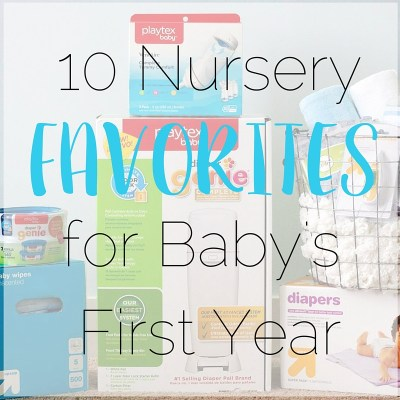 10 Nursery Favorites for Baby's First Year