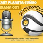 Lanzamos el podcast Planeta Cuñao