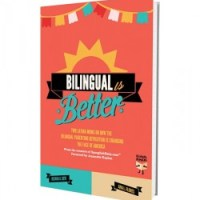 "Chapter Three of ""Bilingual is Better"""