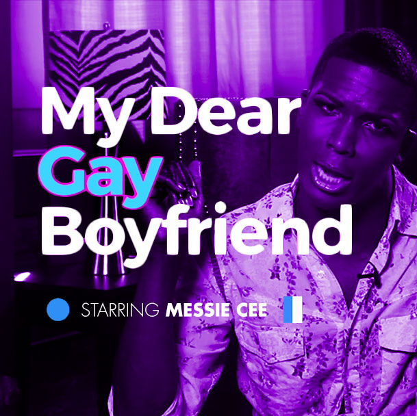 "Messie Cee  Releases ""My Dear Gay Boyfriend"" Series"