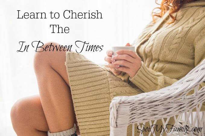It's not always easy to cherish those difficult in between times. But I loved this - because it explains perfectly why I should! www.spoilmyfamily.com
