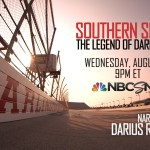 """NBC SPORTS AND NASCAR PRODUCTIONS PRESENT """"SOUTHERN SPEED: THE LEGEND OF DARLINGTON,"""" A ONE-HOUR ORIGINAL SPECIAL TONIGHT AT 9 P.M. ET ON NBCSN"""