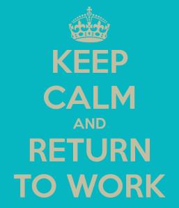 keep-calm-and-return-to-work-3