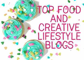 Top Food and Creative Lifestyle Blogs