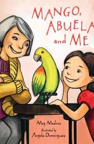 Mango, Abuela, and Me - Meg Medina