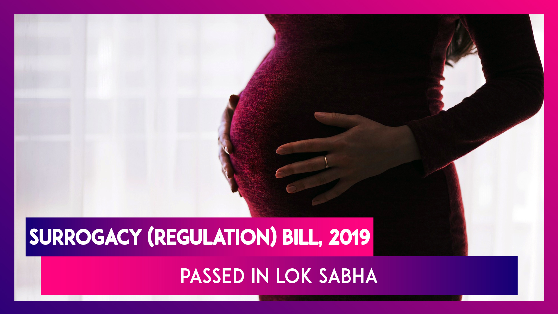 Image result for The recent Surrogacy (Regulation) Bill, 2019 passed by the Lower House