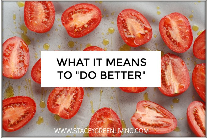 "What it means to ""Do Better"""