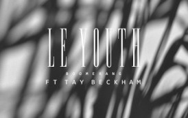 Audio: Le Youth - 'Boomerang' (feat. Tay Beckham)