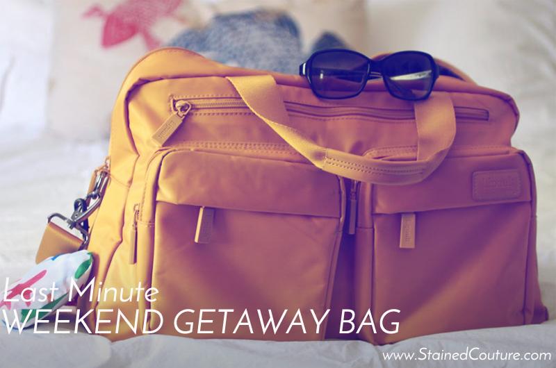 Last minute weekend getaway bag stained couture for Last minute weekend get away