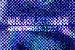 majid-jordan-something-about-you-cover
