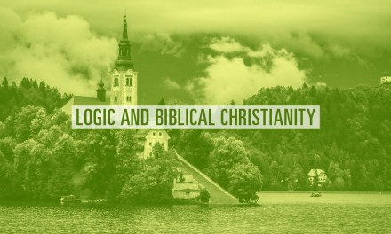 Logic and Biblical Christianity