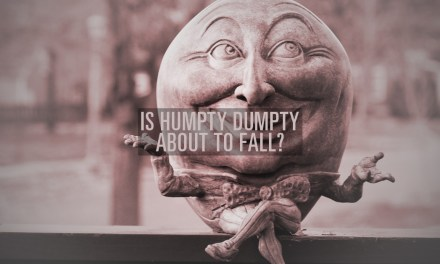 Is Humpty Dumpty About to Fall?