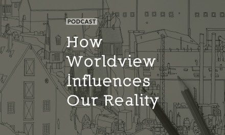 How Worldview Influences Our Reality