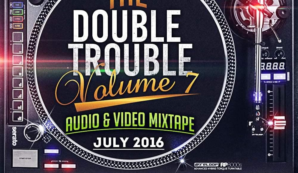 The Double Trouble Mixtape Volume 7 2016