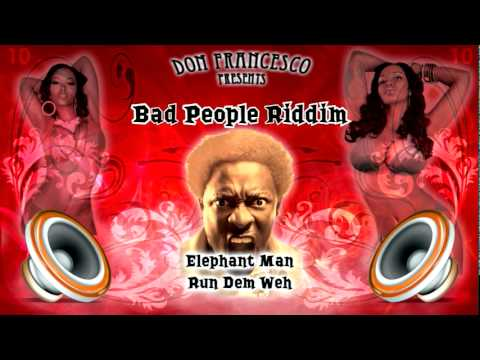 Bad People Riddim Mix Part. 1