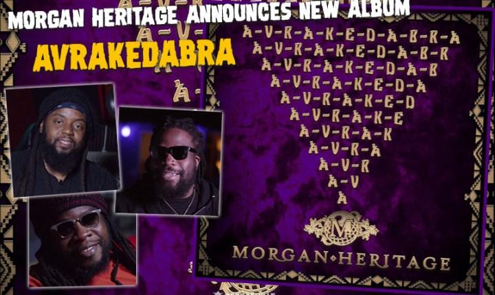AVRAKEDABRA – Morgan Heritage