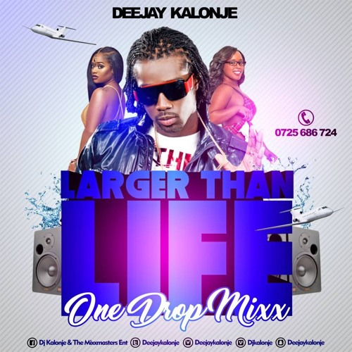 Dj Kalonje – Larger Than Life – One drop Mixx MP3