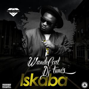 Wande Coal, DJ Tunez – Iskaba