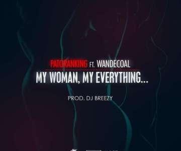 Patoranking – My Woman, My Everything ft. Wande Coal