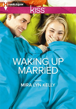 harlequin-kiss-waking-up-married-mira-lyn-kelly1