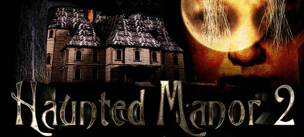 Haunted Manor 2 - Full Version