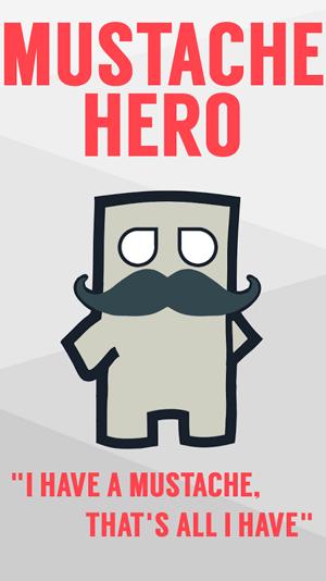 MUSTACHE HERO