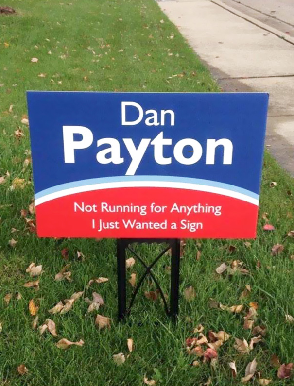 12  Funny Voting Signs Express What People Really Think About These     Dan Payton