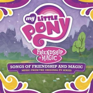 Songs of Friendship and Magic