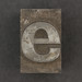 Caslon metal type letter e