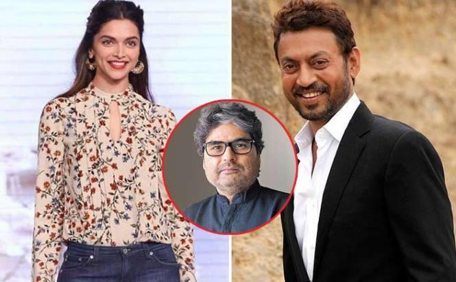 Deepika Padukone, Irrfan Khan's Gangster Drama Gets Postponed; Vishal Bhardwaj Confirms