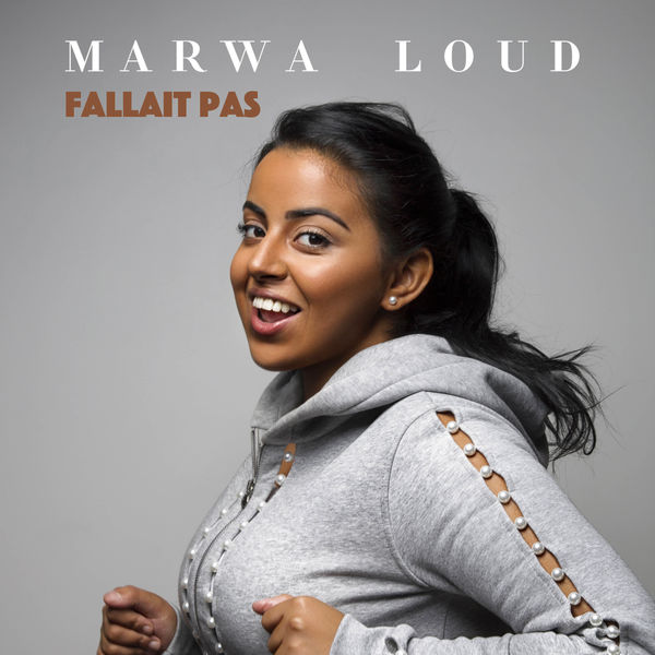 Fallait Pas   Marwa Loud     Download and listen to the album Marwa Loud Fallait Pas