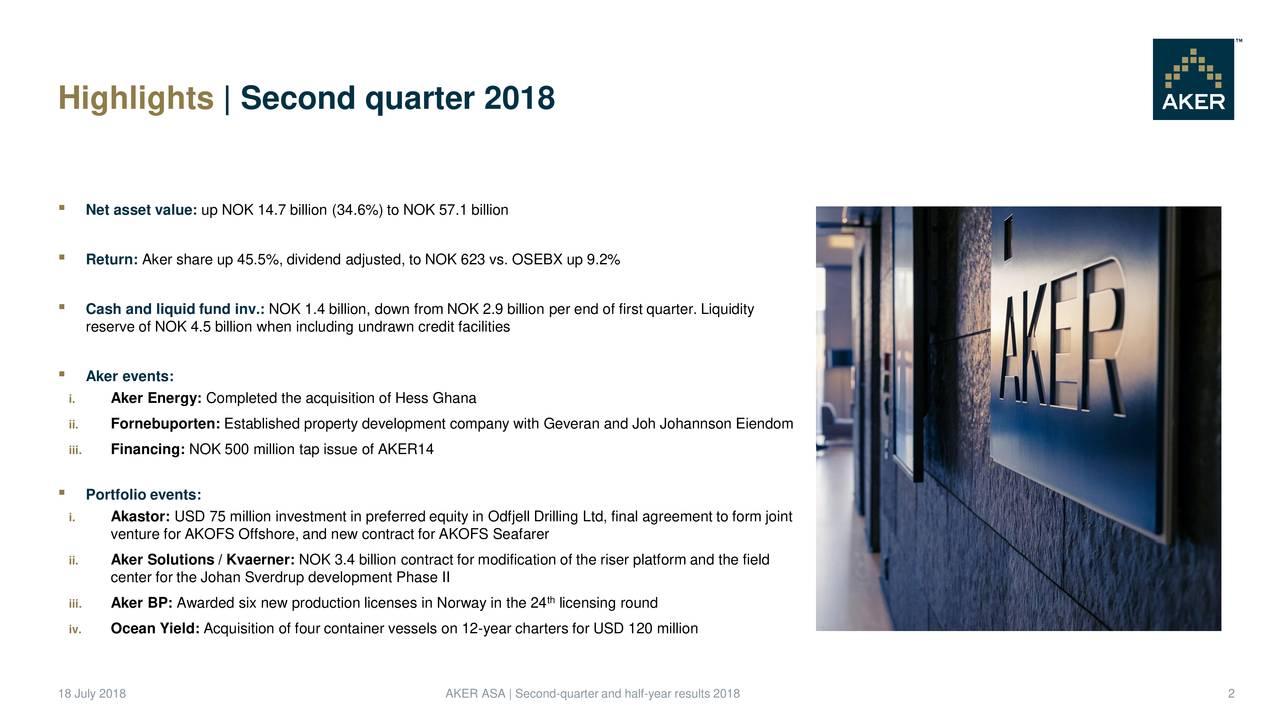 Aker AS 2018 Q2 - Results - Earnings Call Slides - Aker AS (OTCMKTS:AKAAF) | Seeking Alpha