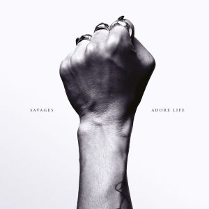"""Savages """"Adore Life"""""""