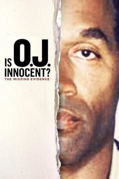 Is OJ Innocent? The Missing Evidence