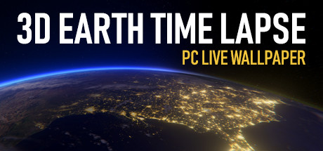 3D Earth Time Lapse PC Live Wallpaper on Steam