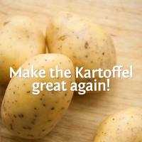 Make the Kartoffel great again