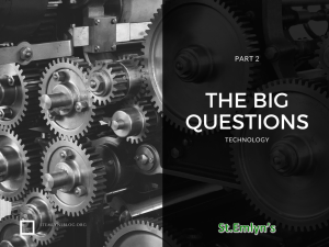 The BIG questions in EM. Part 2 – Technology. St.Emlyn's