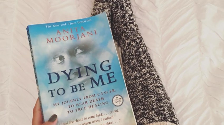Dying to be Me by Anita Moorjani