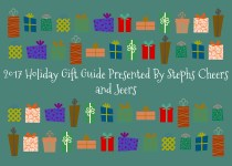 Stephs Cheers and Jeers Is Now Accepting Entries for Our 2017 Holiday Gift Guide
