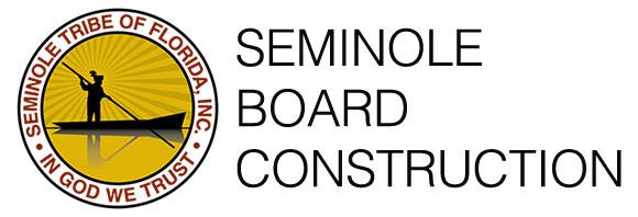 Seminole Board Construction