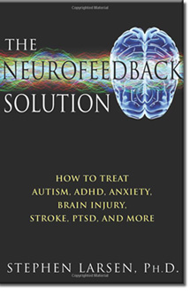 Order The Neurofeedback Solution by Stephen Larsen
