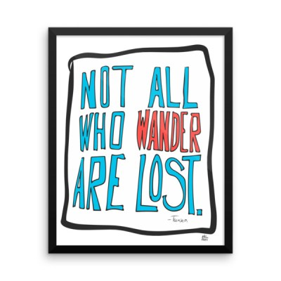 Not All Who Wander Are Lost – Framed photo paper poster by Reformation Designs
